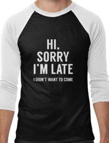 Hi, Sorry I'm Late Men's Baseball ¾ T-Shirt