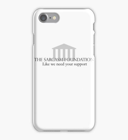 The Sarcasm Foundation iPhone Case/Skin