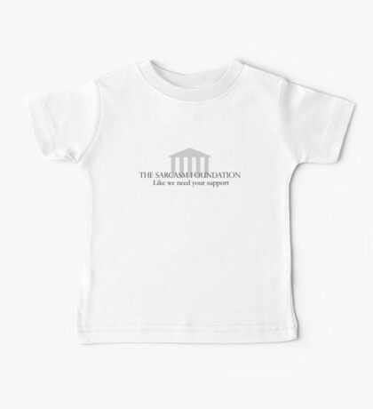 The Sarcasm Foundation Baby Tee