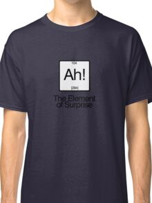 The Element of Surprise Classic T-Shirt