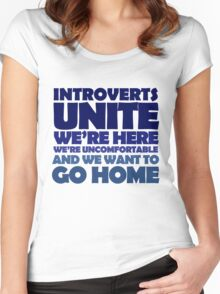 Introverts unite we're here we're uncomfortable and we want to go home Women's Fitted Scoop T-Shirt