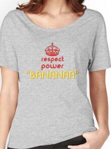 Respect, power, BANANA Women's Relaxed Fit T-Shirt