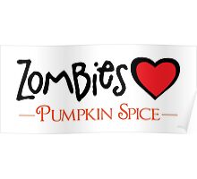 Zombies Love Pumpkin Spice Poster