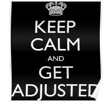 Keep Calm And Get Adjusted - Tshirts & Accessories Poster