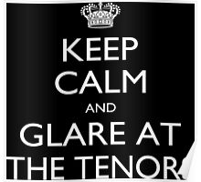 Keep Calm And Glare At The Tenors - Tshirts & Accessories Poster