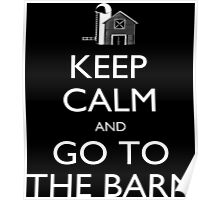 Keep Calm And Go To The Barn - Tshirts & Accessories Poster