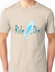 Ride or Die Blue Unisex T-Shirt