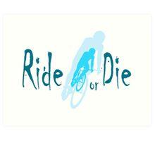 Ride or Die Blue Art Print