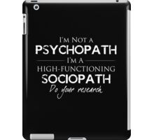 I'm Not A Psychopath v2.0 iPad Case/Skin