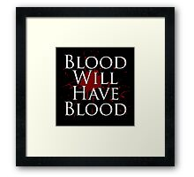 Blood Will Have Blood - Macbeth Framed Print