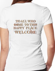 To All Who Come to This Happy Place (Black) Womens Fitted T-Shirt