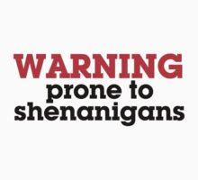 Warning prone to shenanigans