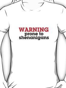 Warning prone to shenanigans T-Shirt