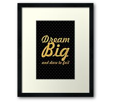 """Dream big and dare to fail"" Norman Vaughan Framed Print"