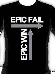 Epic Fail / Epic Win T-Shirt