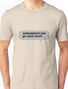 Autocorrect can go duck Itself geek funny nerd Unisex T-Shirt