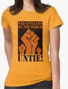 Bad spellers of the world untie geek funny nerd Womens Fitted T-Shirt