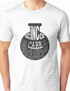 Science - doesn't care what you believe Unisex T-Shirt