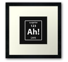Ah! The element of surprise! Framed Print