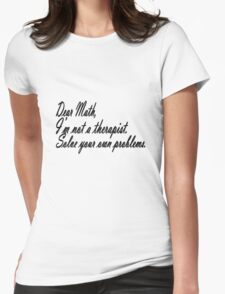 Dear math, i'm not your therapist geek funny nerd Womens Fitted T-Shirt