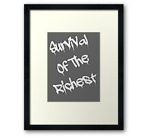 Survival Of The Richest Framed Print
