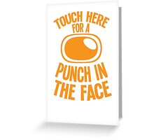 Touch here for a PUNCH in the FACE Greeting Card