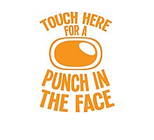 Touch here for a PUNCH in the FACE Photographic Print