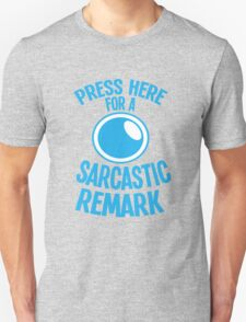 PRESS HERE for a SARCASTIC remark funny buttons T-Shirt