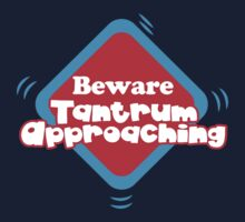 BEWARE Tantrum approaching sign funny Kids Tee