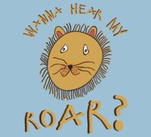 Wanna Hear My Roar? Kids Tee