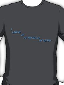 i love a friendly drunk T-Shirt