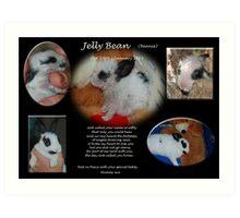 RIP-Orphan Jellybean.. Art Print