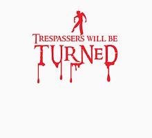 Trespassers will be turned Unisex T-Shirt