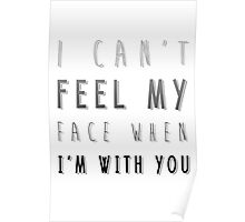 I Can't Feel My Face Poster
