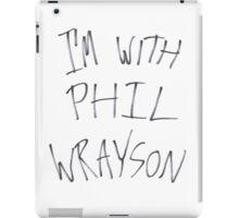 I'm with Phil Wrayson iPad Case/Skin