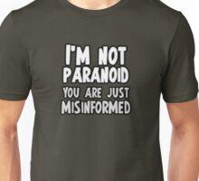 I'm Not Paranoid... Unisex T-Shirt