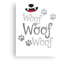Woof Woof Woof puppy dog with cute doggy nose Canvas Print
