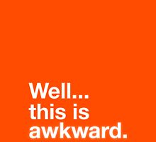 Well this is awkward Unisex T-Shirt