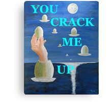 The Paradox, YOU CRACK ME UP Canvas Print