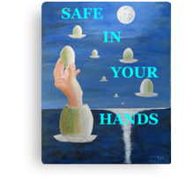 The Paradox, SAFE IN YOUR HANDS Canvas Print