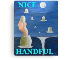 The Paradox, NICE HANDFUL Canvas Print