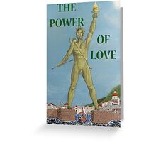Colossus. THE POWER OF LOVE Greeting Card
