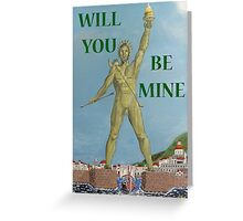 Colossus. WILL YOU BE MINE Greeting Card
