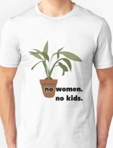 No women. No kids. T-Shirt