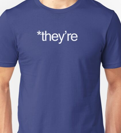 *they're Unisex T-Shirt