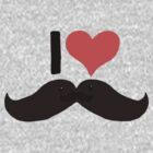 I Love Cute Moustaches by qtee