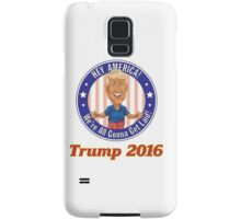 Trump 2016! Samsung Galaxy Case/Skin