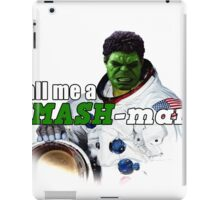 Call Me A Smash-Man  iPad Case/Skin