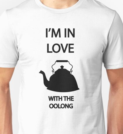 I'm in love with the OOLONG Unisex T-Shirt