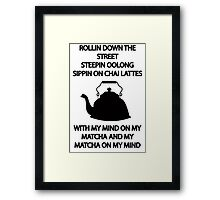 Sippin on CHAI LATTES Framed Print